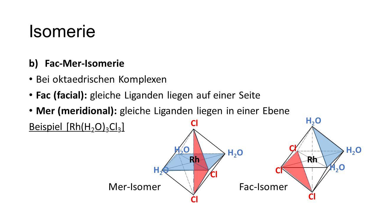 Isomerie Fac-Mer-Isomerie Bei oktaedrischen Komplexen