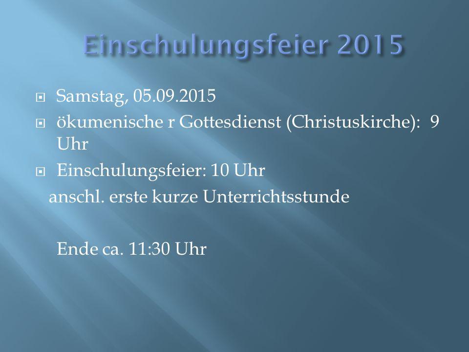 Einschulungsfeier 2015 Samstag, 05.09.2015