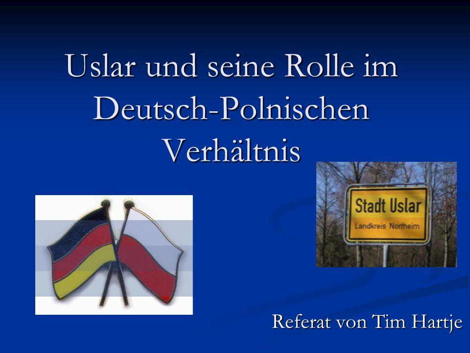 Uslar und seine Rolle im Deutsch-Polnischen Verhältnis
