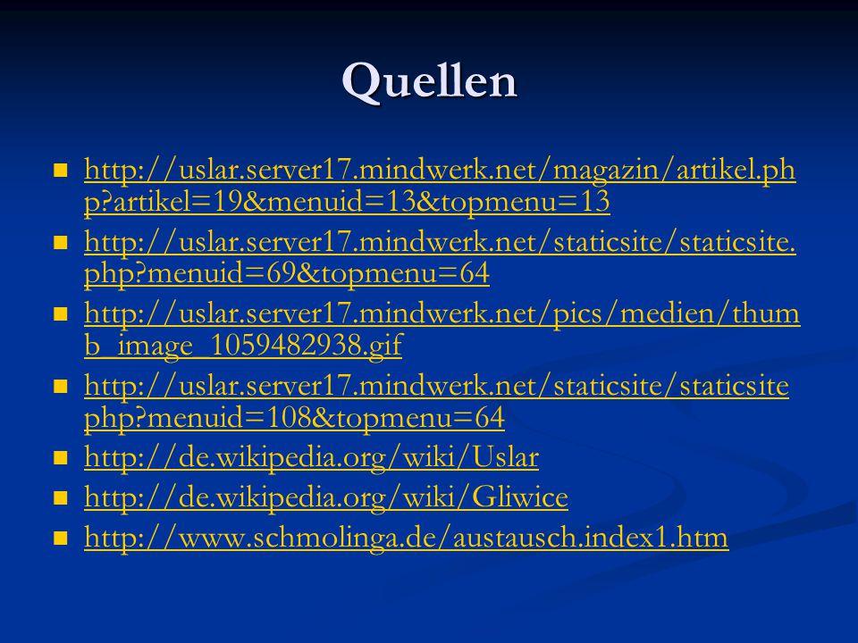 Quellen http://uslar.server17.mindwerk.net/magazin/artikel.php artikel=19&menuid=13&topmenu=13.