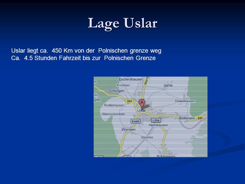 Lage Uslar Uslar liegt ca. 450 Km von der Polnischen grenze weg