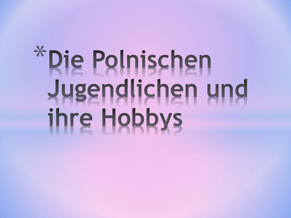 Die Polnischen Jugendlichen und ihre Hobbys