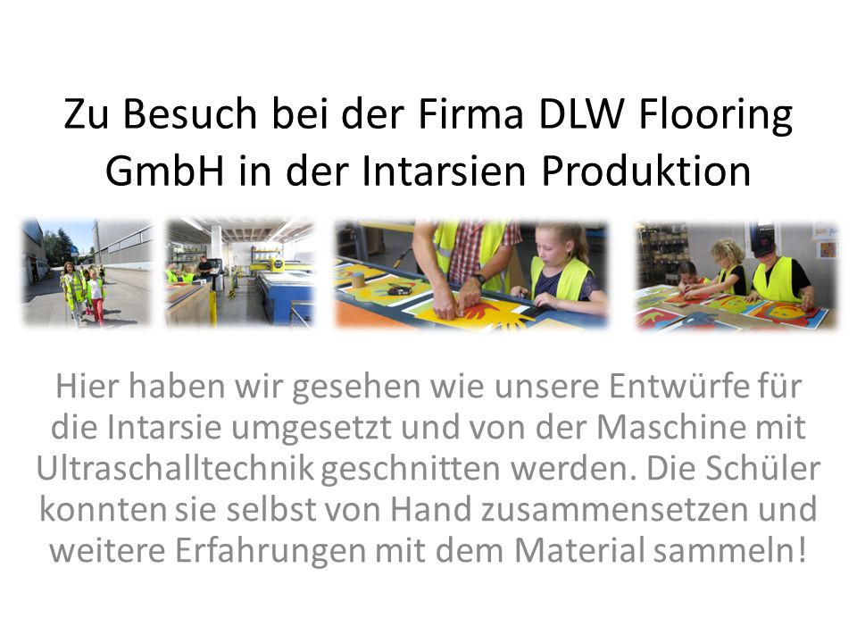 Zu Besuch bei der Firma DLW Flooring GmbH in der Intarsien Produktion