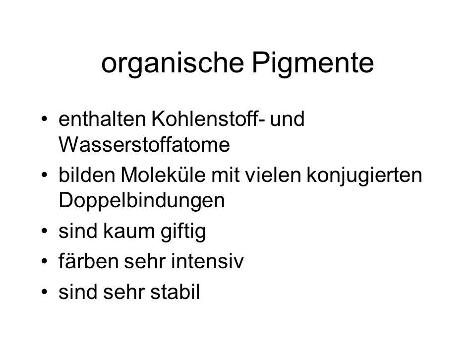 organische Pigmente enthalten Kohlenstoff- und Wasserstoffatome