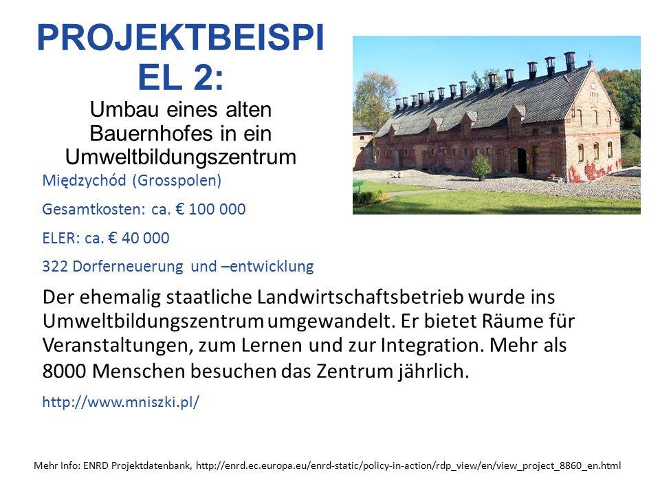 PROJEKTBEISPIEL 2: Umbau eines alten Bauernhofes in ein Umweltbildungszentrum