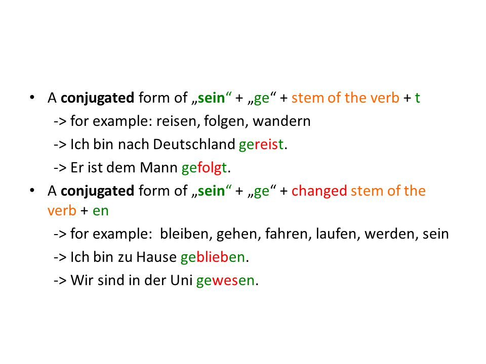 "A conjugated form of ""sein + ""ge + stem of the verb + t"