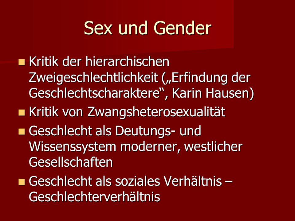 """Sex und Gender Kritik der hierarchischen Zweigeschlechtlichkeit (""""Erfindung der Geschlechtscharaktere , Karin Hausen)"""