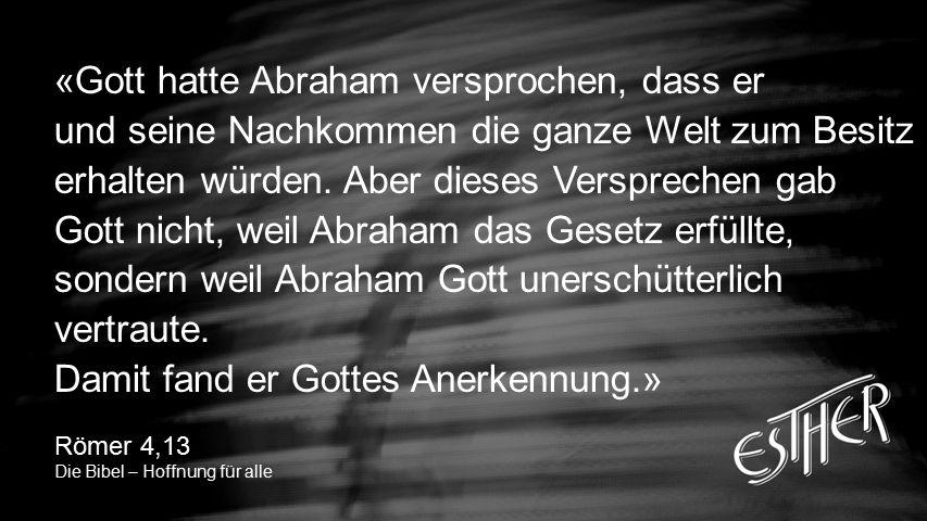 «Gott hatte Abraham versprochen, dass er