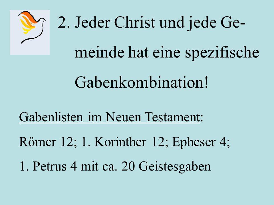2. Jeder Christ und jede Ge- meinde hat eine spezifische