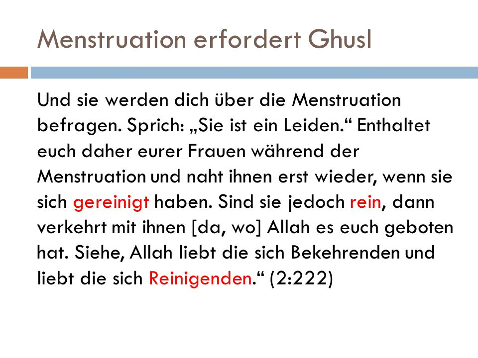 Menstruation erfordert Ghusl