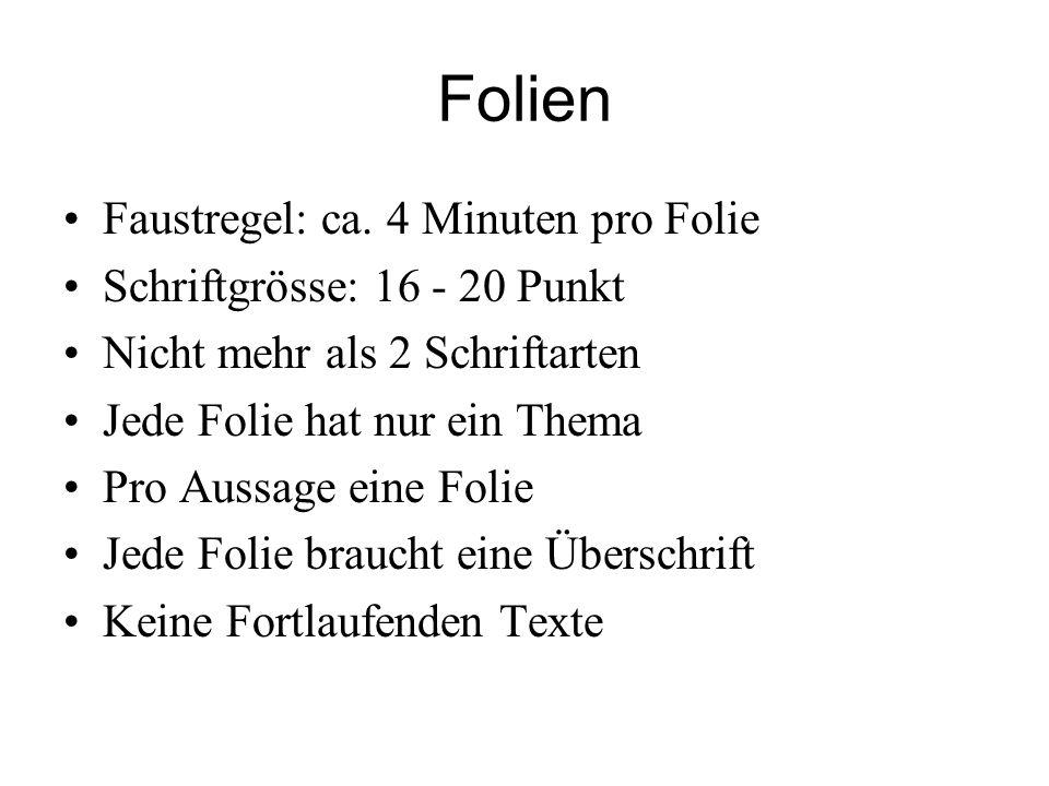 Folien Faustregel: ca. 4 Minuten pro Folie