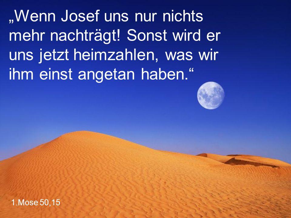 """""""Wenn Josef uns nur nichts mehr nachträgt"""