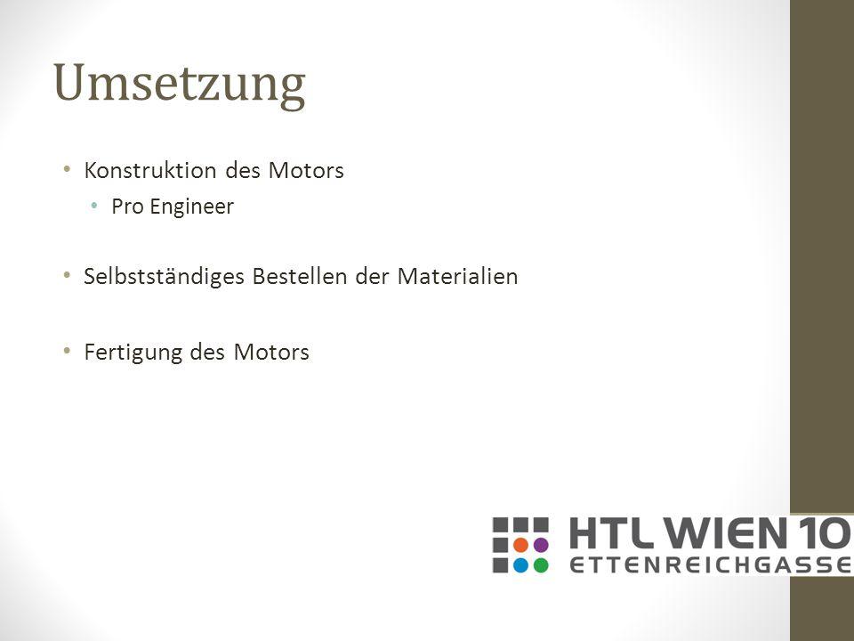 Umsetzung Konstruktion des Motors