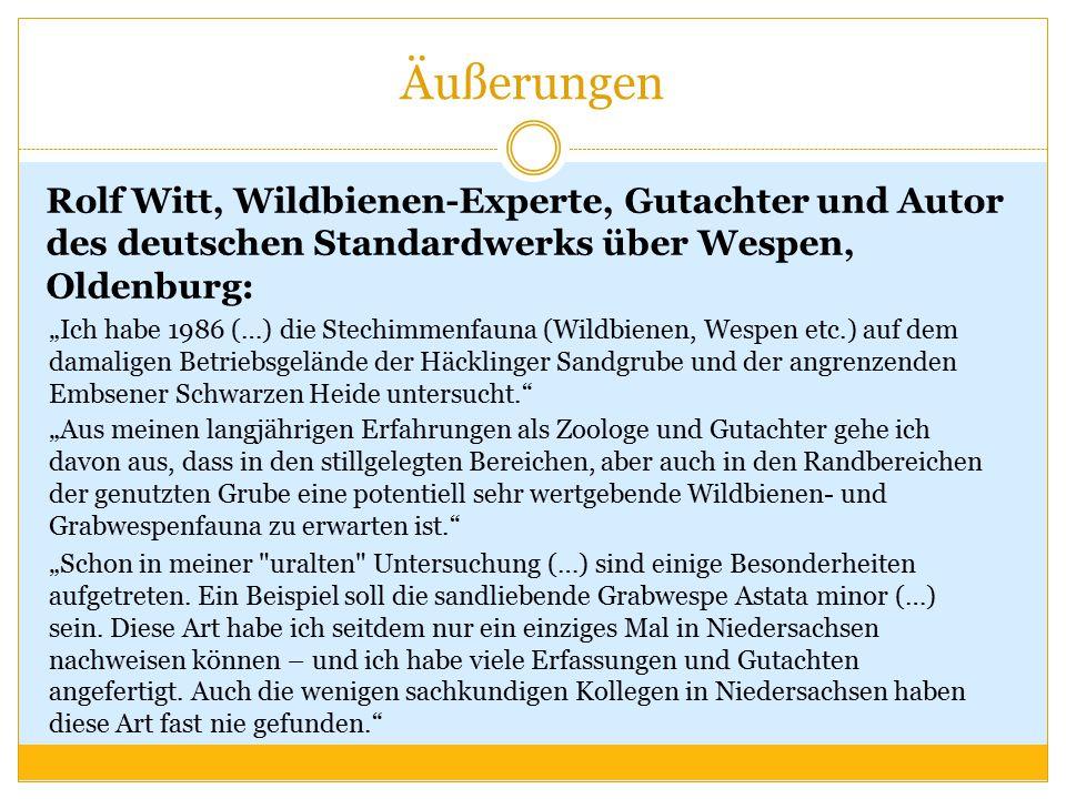 Äußerungen Rolf Witt, Wildbienen-Experte, Gutachter und Autor des deutschen Standardwerks über Wespen, Oldenburg: