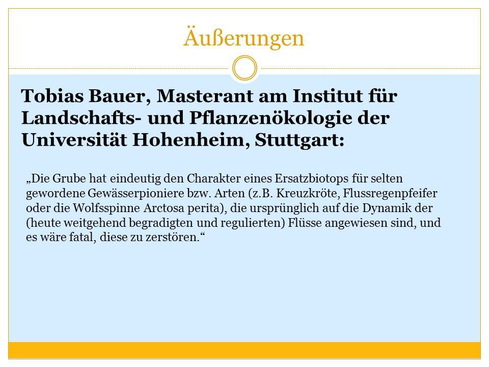 Äußerungen Tobias Bauer, Masterant am Institut für Landschafts- und Pflanzenökologie der Universität Hohenheim, Stuttgart: