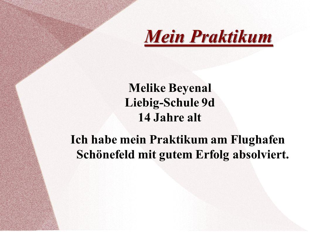 Mein Praktikum Melike Beyenal Liebig-Schule 9d 14 Jahre alt