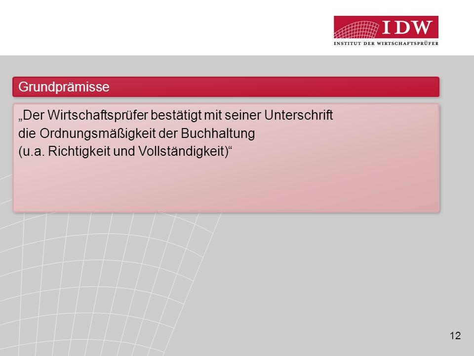 """Grundprämisse """"Der Wirtschaftsprüfer bestätigt mit seiner Unterschrift die Ordnungsmäßigkeit der Buchhaltung (u.a."""