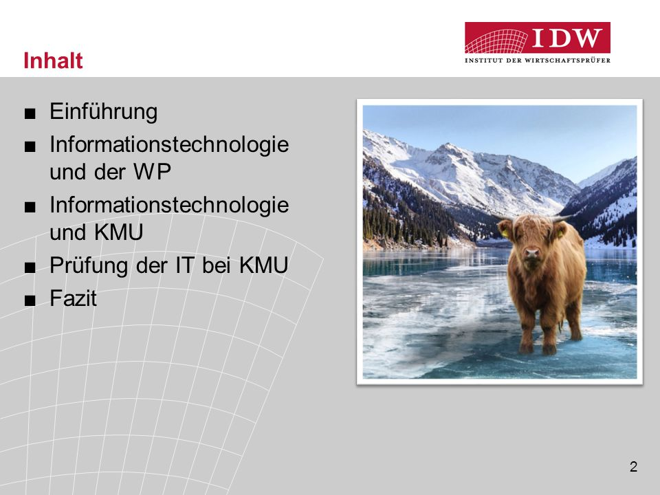 Inhalt Einführung. Informationstechnologie und der WP. Informationstechnologie und KMU. Prüfung der IT bei KMU.