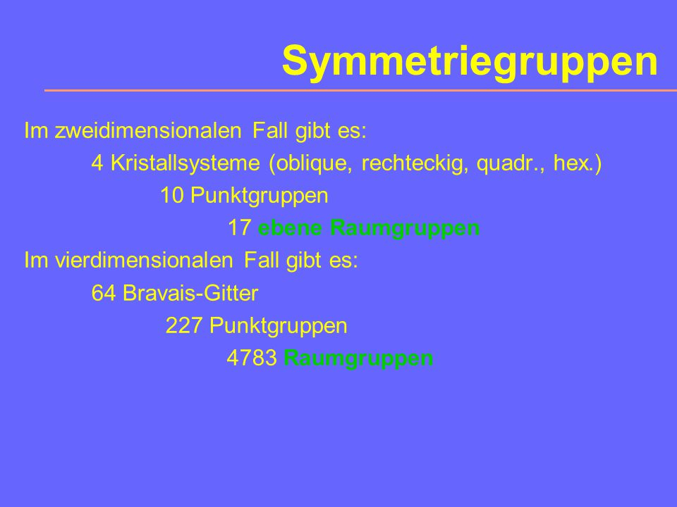 Symmetriegruppen Im zweidimensionalen Fall gibt es: