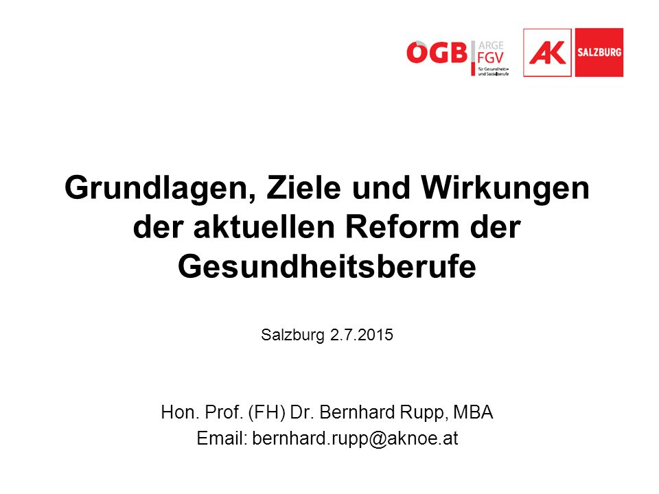 Hon. Prof. (FH) Dr. Bernhard Rupp, MBA Email: bernhard.rupp@aknoe.at
