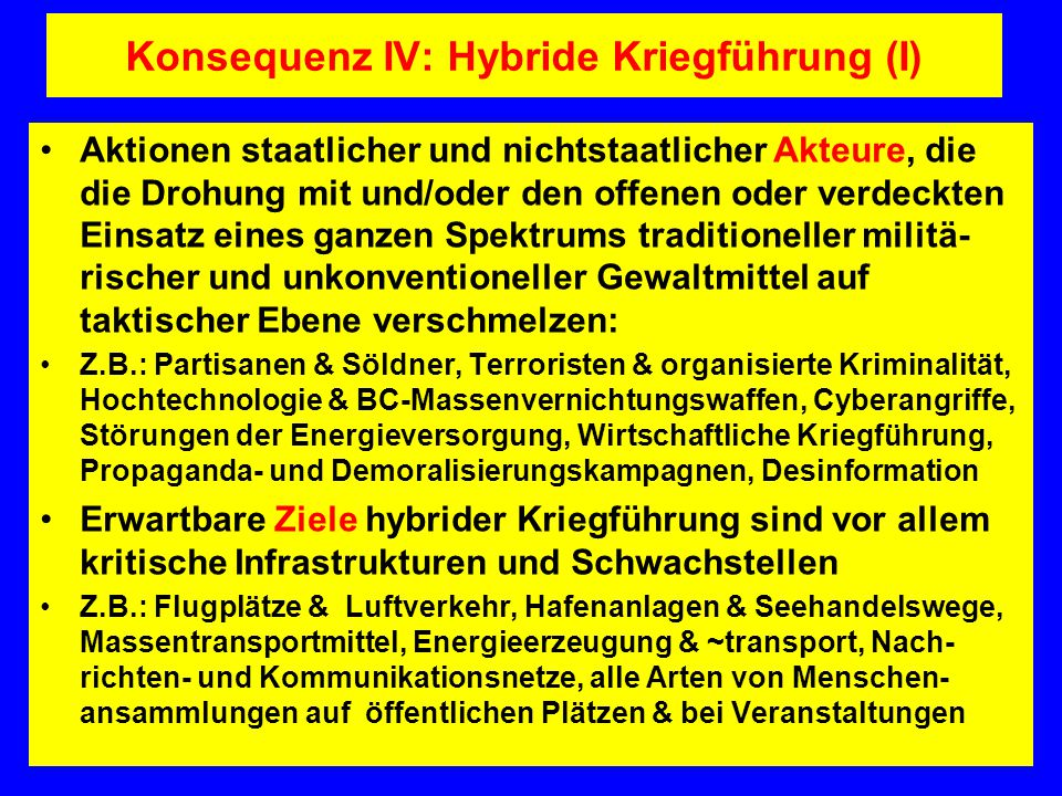 Konsequenz IV: Hybride Kriegführung (I)