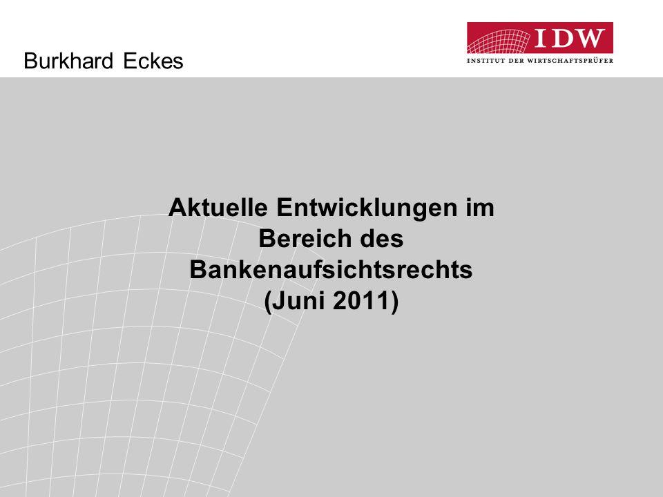 Burkhard Eckes Aktuelle Entwicklungen im Bereich des Bankenaufsichtsrechts (Juni 2011) 83
