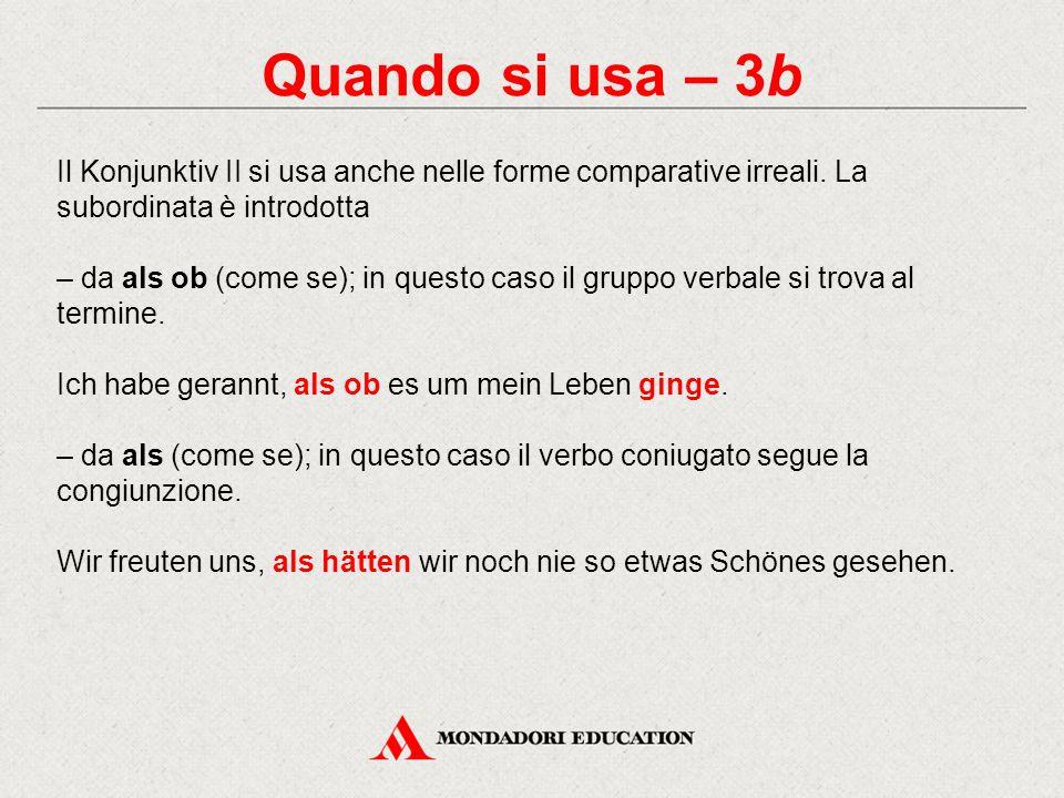 Quando si usa – 3b Il Konjunktiv II si usa anche nelle forme comparative irreali. La subordinata è introdotta.