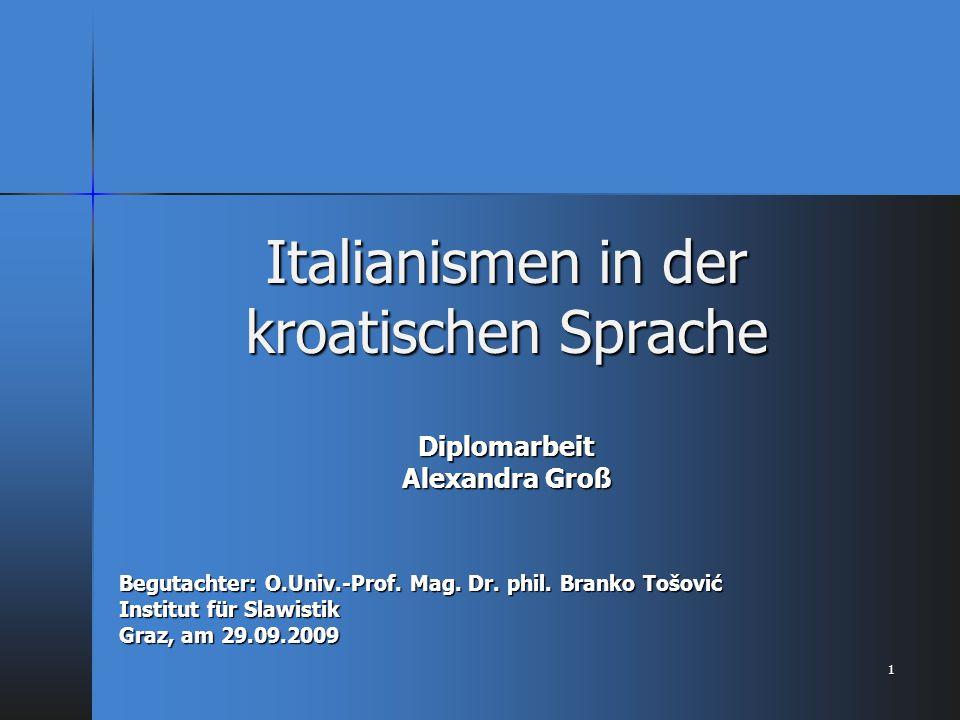 Italianismen in der kroatischen Sprache Diplomarbeit Alexandra Groß