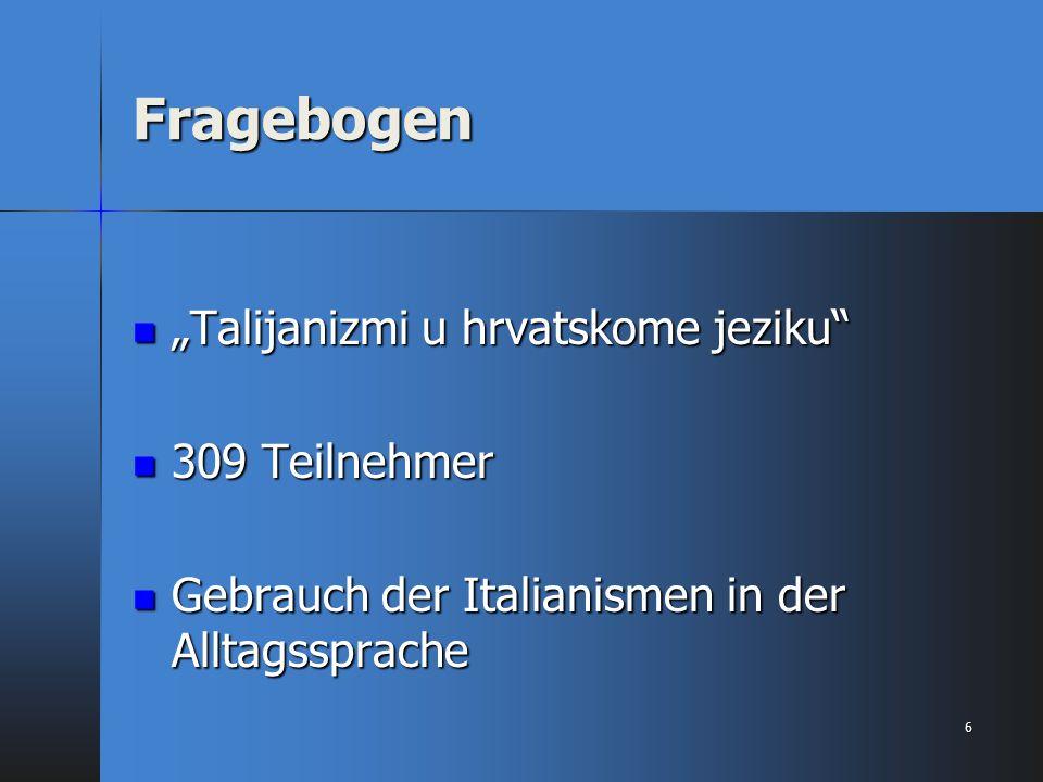 "Fragebogen ""Talijanizmi u hrvatskome jeziku 309 Teilnehmer"