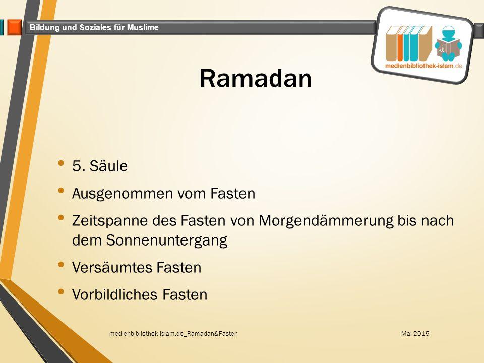Ramadan 5. Säule Ausgenommen vom Fasten