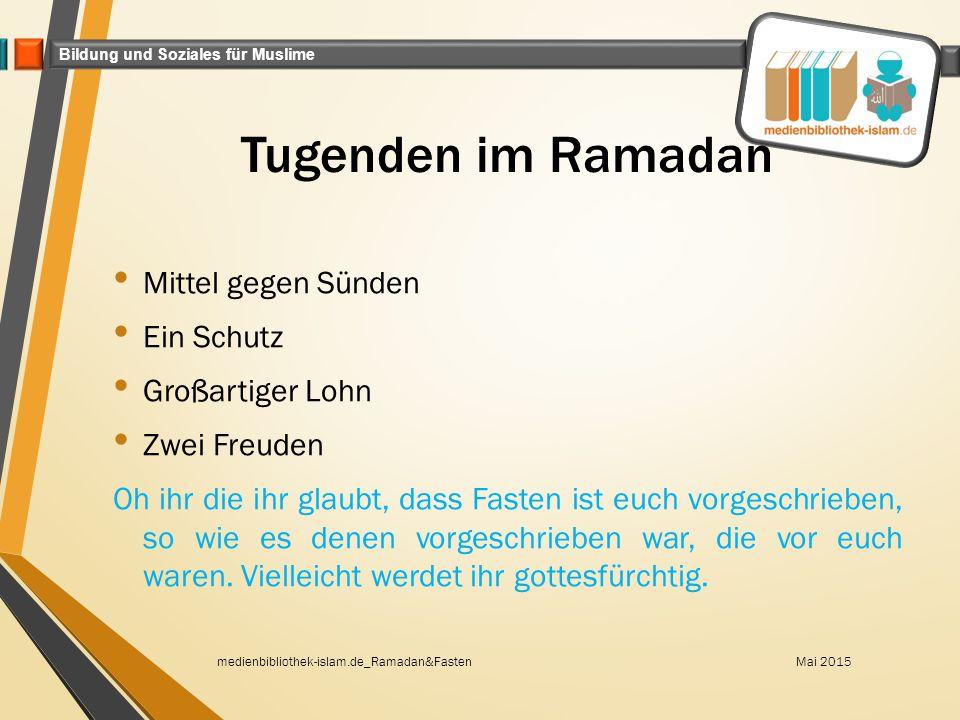 Tugenden im Ramadan Mittel gegen Sünden Ein Schutz Großartiger Lohn