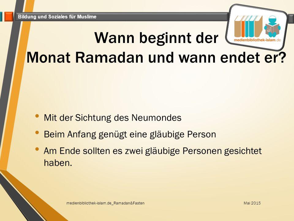 Wann beginnt der Monat Ramadan und wann endet er