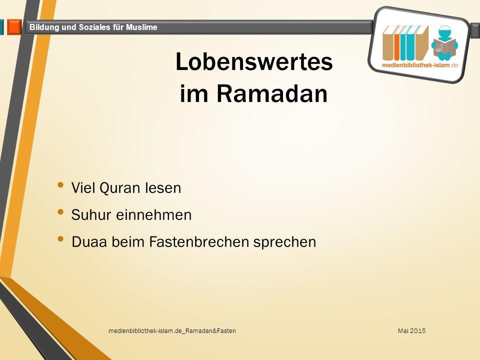 Lobenswertes im Ramadan