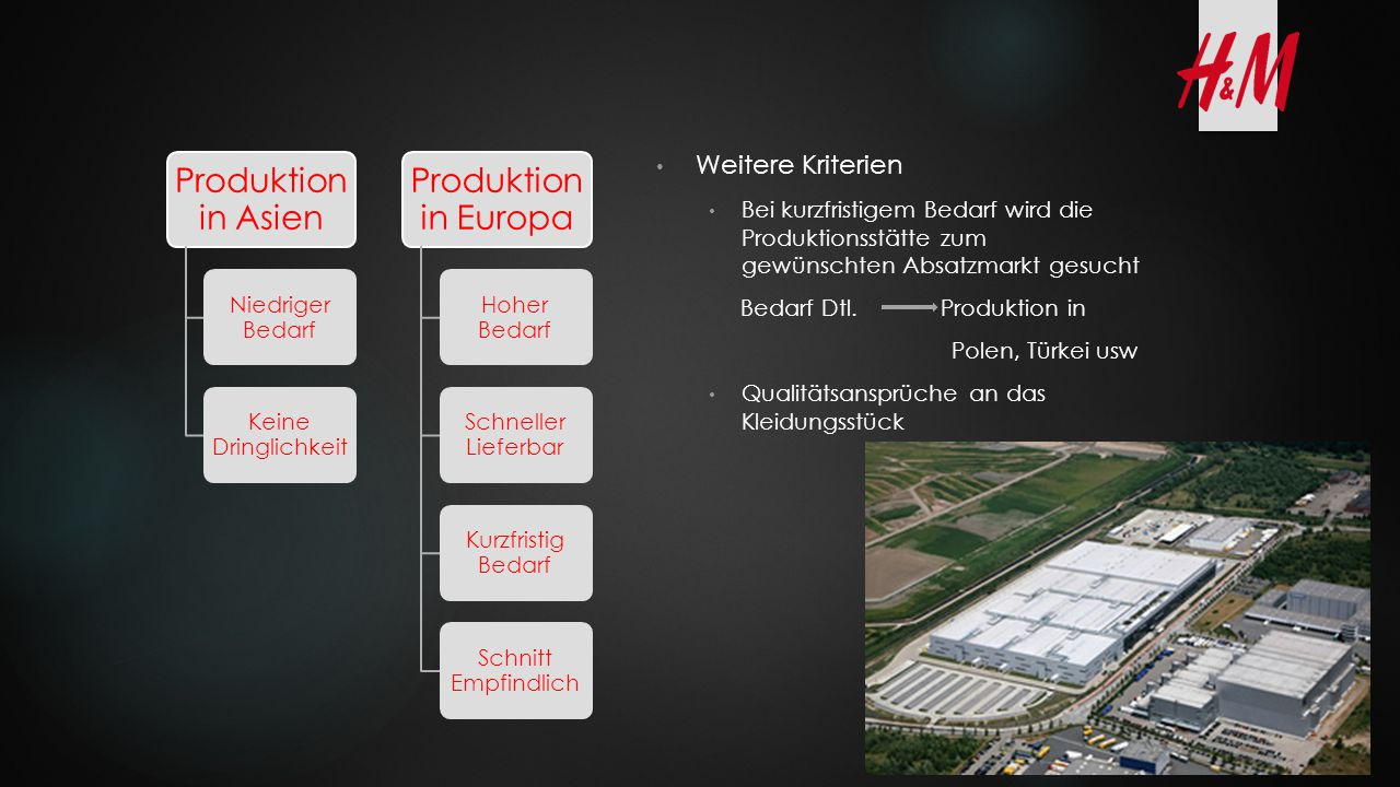 Produktion in Asien Produktion in Europa Weitere Kriterien