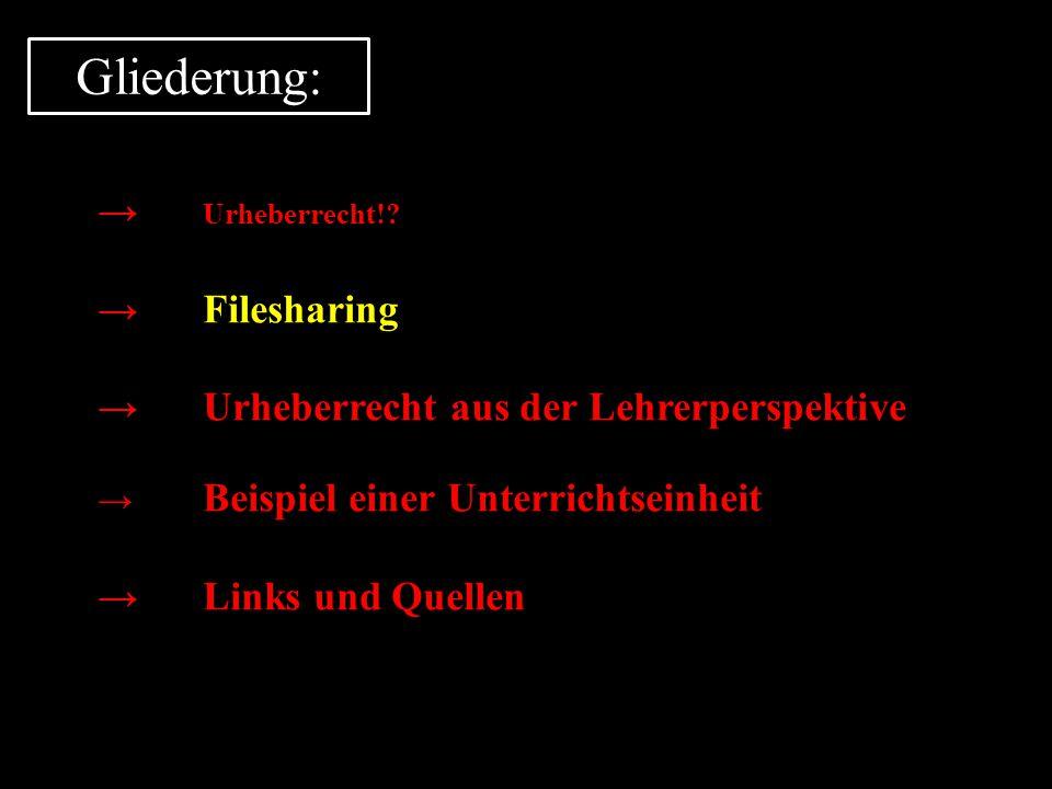 Gliederung: → Urheberrecht! → Filesharing