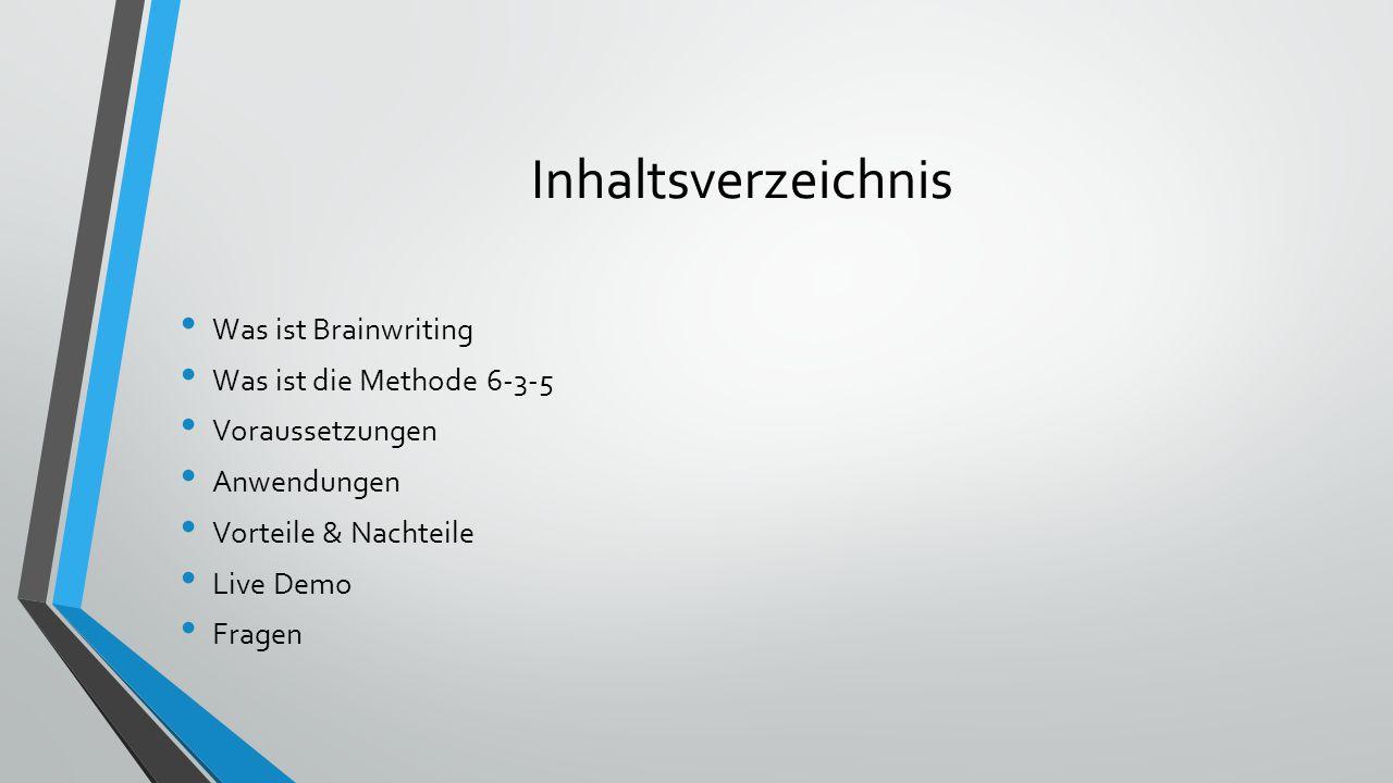 Inhaltsverzeichnis Was ist Brainwriting Was ist die Methode 6-3-5
