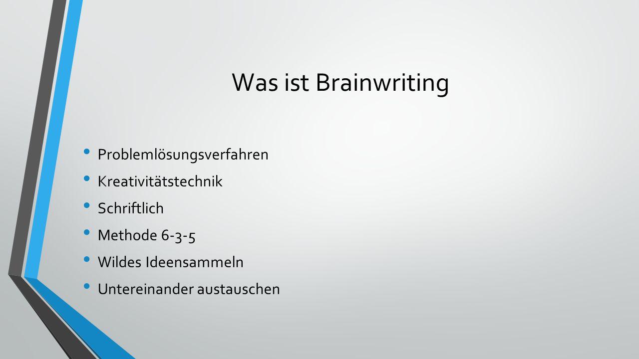 Was ist Brainwriting Problemlösungsverfahren Kreativitätstechnik