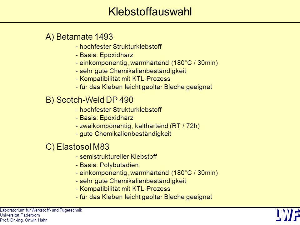 Klebstoffauswahl A) Betamate 1493 B) Scotch-Weld DP 490