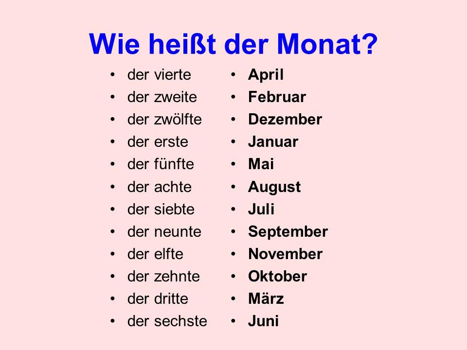 Wie heißt der Monat der vierte der zweite der zwölfte der erste