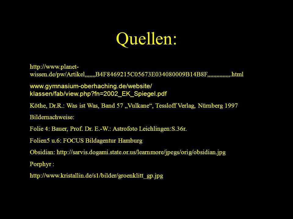 Quellen: http://www.planet-wissen.de/pw/Artikel,,,,,,,B4F8469215C05673E034080009B14B8F,,,,,,,,,,,,,,,.html.