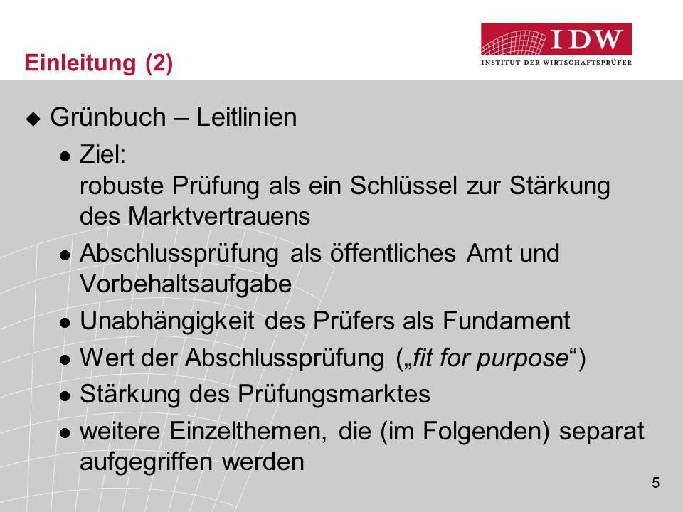 Einleitung (2) Grünbuch – Leitlinien. Ziel: robuste Prüfung als ein Schlüssel zur Stärkung des Marktvertrauens.