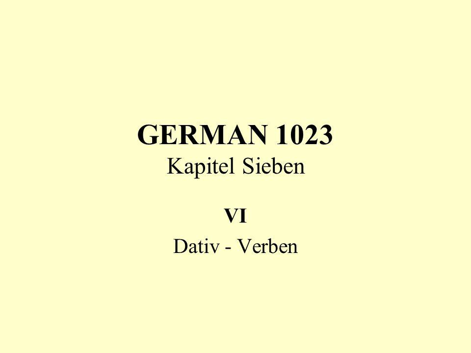 GERMAN 1023 Kapitel Sieben VI Dativ - Verben
