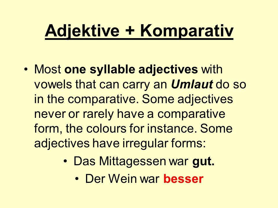 Adjektive + Komparativ