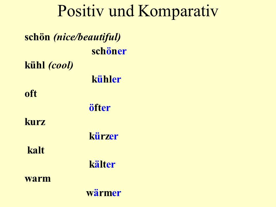 Positiv und Komparativ