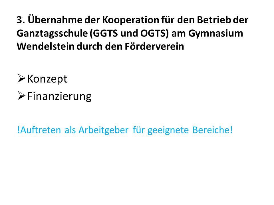 3. Übernahme der Kooperation für den Betrieb der Ganztagsschule (GGTS und OGTS) am Gymnasium Wendelstein durch den Förderverein