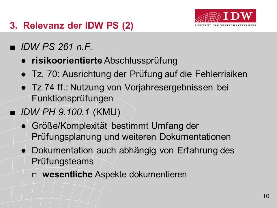 3. Relevanz der IDW PS (2) IDW PS 261 n.F. IDW PH 9.100.1 (KMU)