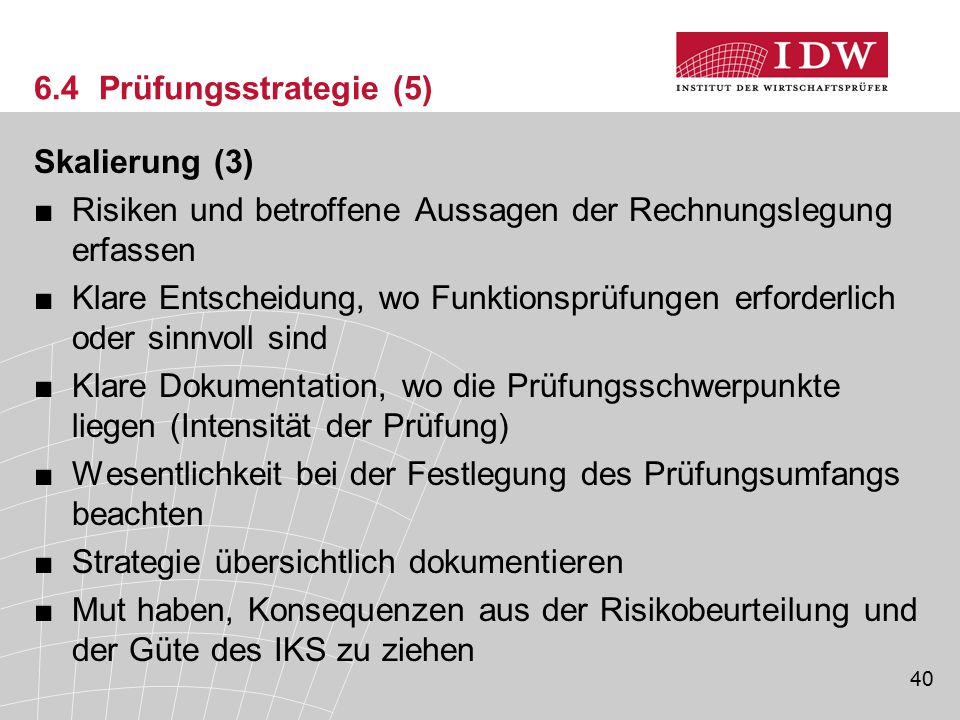 6.4 Prüfungsstrategie (5) Skalierung (3) Risiken und betroffene Aussagen der Rechnungslegung erfassen.