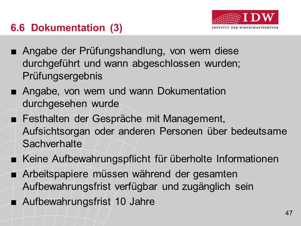 6.6 Dokumentation (3) Angabe der Prüfungshandlung, von wem diese durchgeführt und wann abgeschlossen wurden; Prüfungsergebnis.