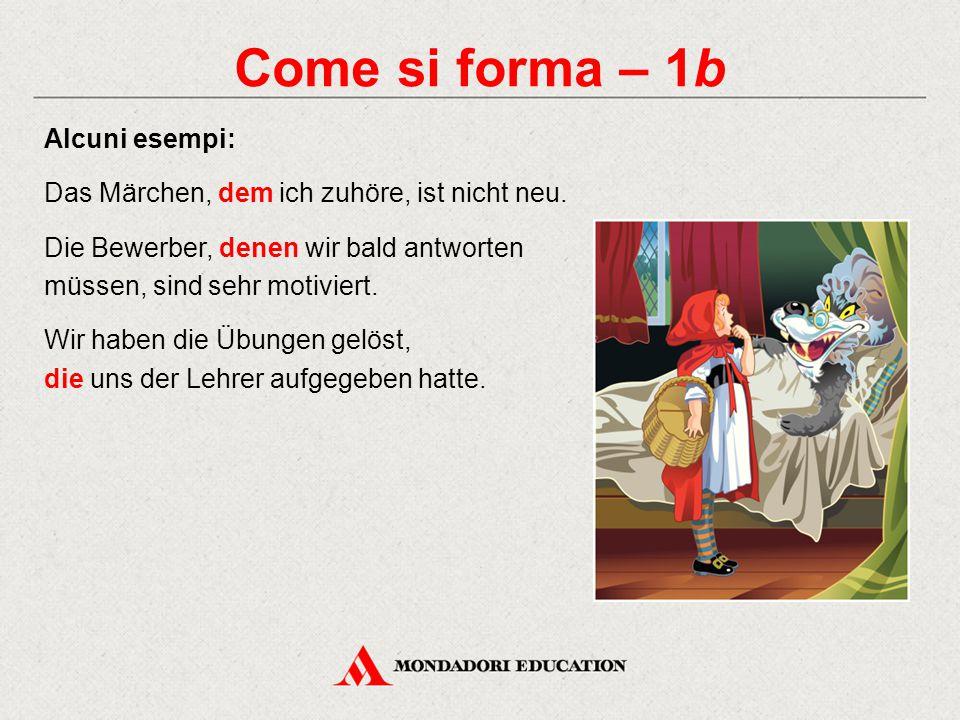 Come si forma – 1b Alcuni esempi: