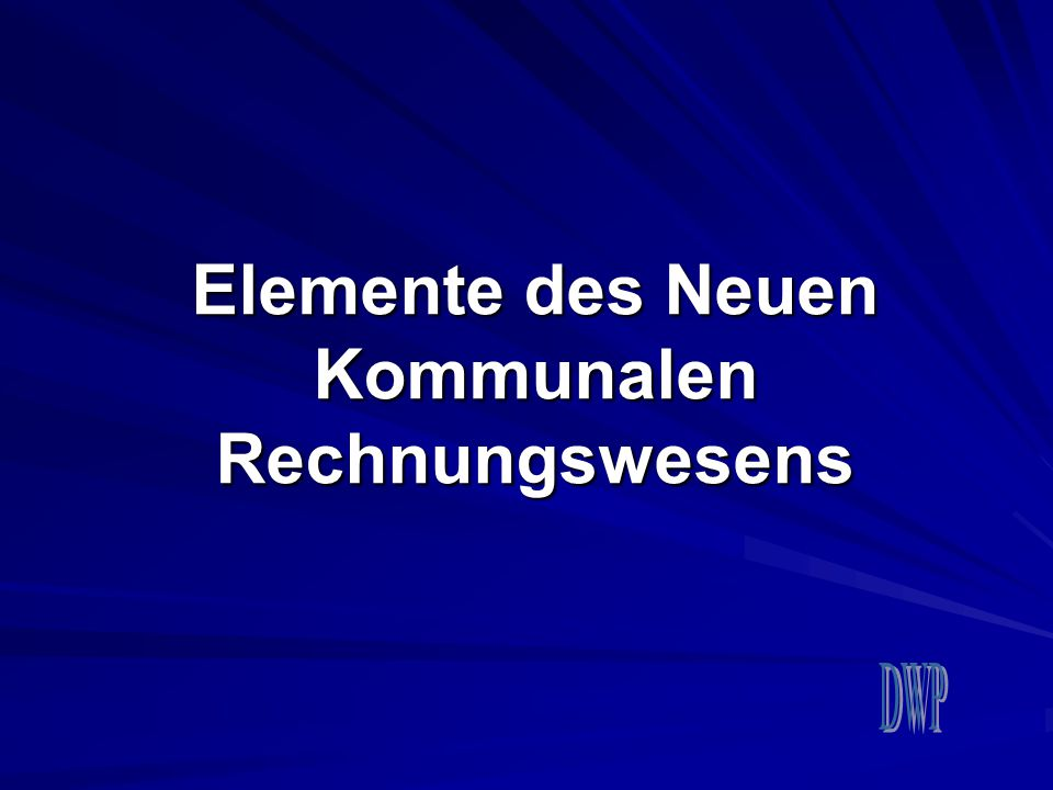 Elemente des Neuen Kommunalen Rechnungswesens